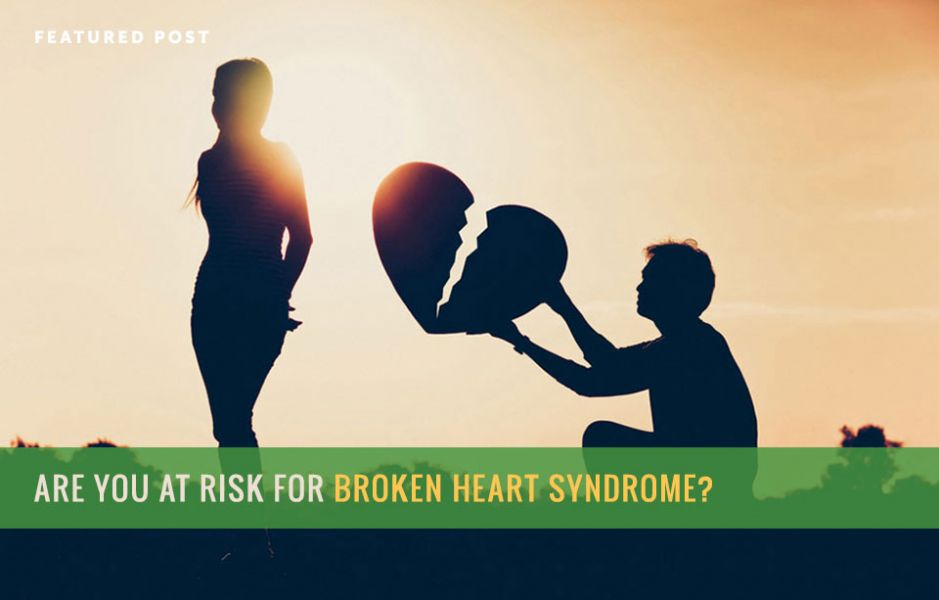 Are You At Risk for Broken Heart Syndrome?