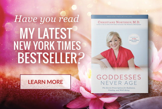 Buy Godesses Never Age, the newest book by Dr. Christiane Northrup