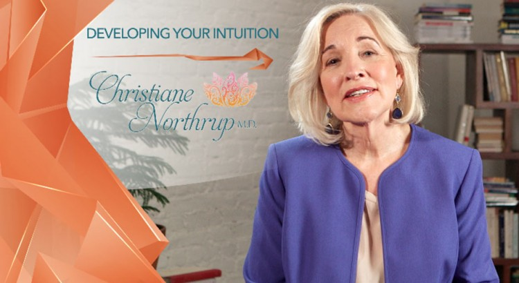 Developing Your Intuition with Dr. Northrup