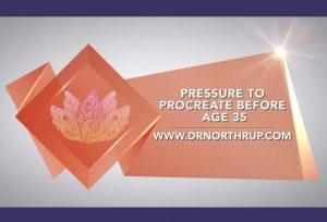 Pressure to Procreate Before Age 35