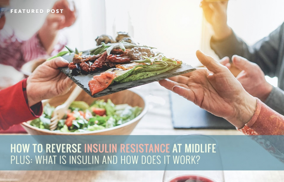 How to Reverse Insulin Resistance at Midlife